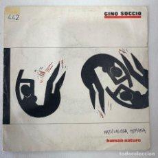 Discos de vinilo: SINGLE GINO SOCCIO - HUMAN NATURE - ESPAÑA - AÑO 1985. Lote 254138090