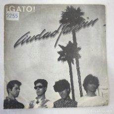 Discos de vinilo: SINGLE CIUDAD JARDÍN - GATO - ESPAÑA - AÑO 1986. Lote 254146600