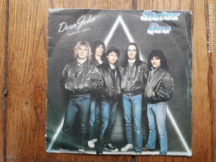STATUS QUO - DEAR JOHN (QUERIDO JOHN) + I WANT THE WORLD TO KNOW (Música - Discos de Vinilo - Singles - Pop - Rock Internacional de los 80)