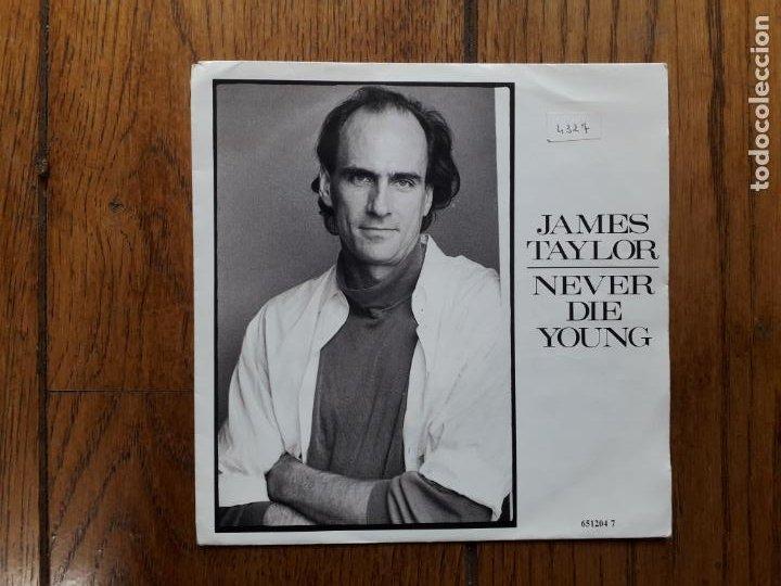 JAMES TAYLOR - NEVER DIE YOUNG + VALENTINE'S DAY (Música - Discos de Vinilo - Singles - Pop - Rock Internacional de los 80)