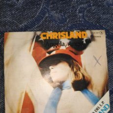 Discos de vinilo: VINILO SINGLE - CHRISLAND - ANGELA ANGELA. Lote 254159765