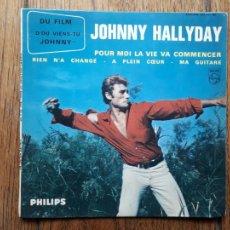 Discos de vinilo: JOHNNY HALLYDAY - POUR MOI LA VIE VA COMMENCER + RIEN N'A CHANGE + A PLEIN COEUR + MA GUITARE. Lote 254165475