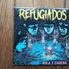 Discos de vinilo: REFUGIADOS - BOLA Y CADENA + CARRETERA FUGAZ. Lote 254170225