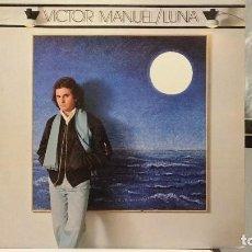 Discos de vinilo: *** VICTOR MANUEL - LUNA - LP AÑO 1980 - (1ª EDICIÓN ORIGINAL CBS) - LEER DESCRIPCIÓN. Lote 254175220