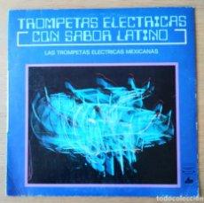 """Discos de vinilo: LAS TROMPETAS ELECTRICAS MEXICANAS: """"TROMPETAS ELECTRICAS CON SABOR LATINO"""". LP VINILO - VINYL LP. Lote 254201045"""