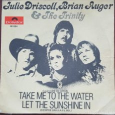 Discos de vinilo: SINGLE / JULIE DRISCOLL-BRIAN AUGER AND THE TRINITY - TAKE ME TO THE WATER, 1969. Lote 254208735