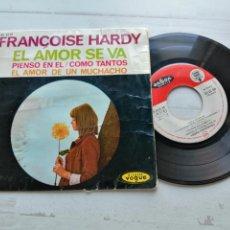 Discos de vinilo: FRANÇOISE HARDY – EL AMOR SE VA + 3 EP SPAIN 1963 VG/VG. Lote 254212110