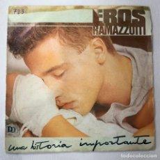 Disques de vinyle: SINGLE EROS RAMAZZOTTI - UNA HISTORIA IMPORTANTE - ESPAÑA - AÑO 1985. Lote 254216640