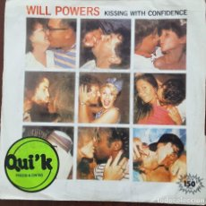 Discos de vinilo: SINGLE / WILL POWERS - KISSING WITH CONFIDENCE, 1983. Lote 254254670
