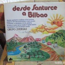 Discos de vinilo: GRUPO JUERGAS – DESDE SANTURCE A BILBAO SELLO: NEVADA – 54.9401 FORMATO: VINYL, LP, ALBUM, STEREO. Lote 254257960