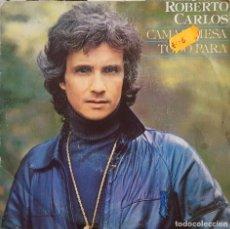 Discos de vinilo: SINGLE / ROBERTO CARLOS - CAMA Y MESA, 1981. Lote 254259265
