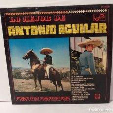 Discos de vinilo: ANTONIO AGUILAR LP 1969 LO MEJOR. Lote 254263130
