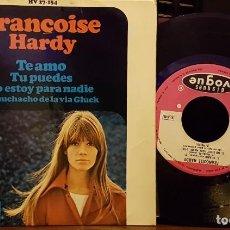 Disques de vinyle: FRANÇOISE HARDY - TE AMO - TU PUEDES - NO ESTOY PARA NADIE - EL MUCHACHO DE LA VIA GLUCK. Lote 254268225