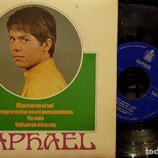 Discos de vinilo: RAPHAEL - AL PONERSE EL SOL - SIEMPRE ESTASE EN MIS PENSAMIENTOS - YO SOLO - VOLVERAS OTRA VEZ. Lote 254270130