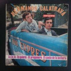 Discos de vinilo: HERMANOS CALATRAVA ' – LA,LA,LA, TE QUIERO, EL PREGONERO, EL CANTO DE LA LECHERA. Lote 254274015