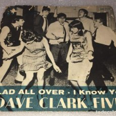 Disques de vinyle: SINGLE THE DAVE CLARK FIVE - GLAD ALL OVER - I KNOW YOU - COLUMBIA DB7154 -PEDIDO MINIMO 7€. Lote 254278980