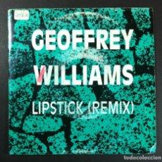 Discos de vinilo: GEOFFREY WILLIAMS - LIPSTICK REMIX - SINGLE PROMO 1989 - ATLANTIC. Lote 254343495