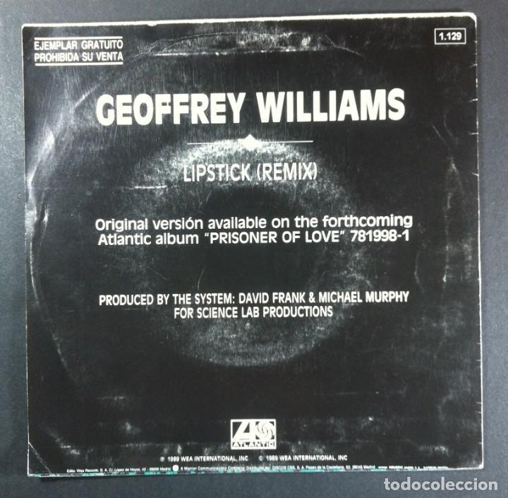 Discos de vinilo: GEOFFREY WILLIAMS - lipstick remix - SINGLE PROMO 1989 - ATLANTIC - Foto 2 - 254343495