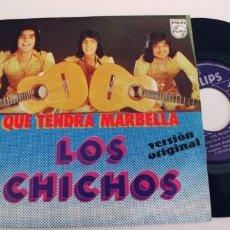 Discos de vinilo: LOS CHICHOS-SINGLE QUE TENDRA MARBELLA.. Lote 254376180