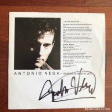 Discos de vinilo: SINGLE EP ANTONIO VEGA LO MEJOR DE NUESTRA VIDA FIRMADO. Lote 254389795