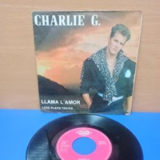Discos de vinilo: SINGLE DISCO VINILO CHARLIE G. LLAMA L´AMOR. Lote 254397215