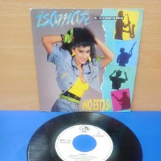 Discos de vinilo: SINGLE DISCO VINILO ISAMAR COMPAÑIA NO ESTAS. Lote 254398430