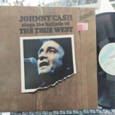 Discos de vinilo: JOHNNY CASH SINGS THE BALLADS OF THE TRUE WEST 1975. Lote 254399085