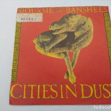Discos de vinilo: SIOUXSIE AND THE BANSHEES/CITIESIN DUST/SINGLE PUNK.. Lote 254401610