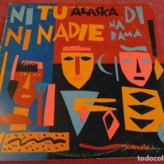 Discos de vinilo: ALASKA Y DINARAMA – NI TU NI NADIE - MAXISINGLE 1985. Lote 254221105
