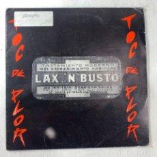 Discos de vinilo: SINGLE LAX'N'BUSTO - TOC DE PLOR - ESPAÑA. Lote 254403290