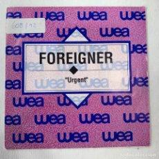 Discos de vinilo: SINGLE FOREIGNER - URGENT - ESPAÑA - AÑO 1992. Lote 254403750