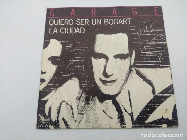 GARAGE/QUIERO SER UN BOGART/SINGLE CON ENCARTE. (Música - Discos - Singles Vinilo - Otros estilos)