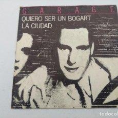 Discos de vinilo: GARAGE/QUIERO SER UN BOGART/SINGLE CON ENCARTE.. Lote 254409220