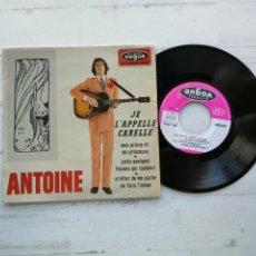 Discos de vinilo: ANTOINE (2) – JE L'APPELLE CANELLE + 3 EP FRANCIA 1967 VINILO VG++/PORTADA VG. Lote 254409900