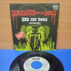 Discos de vinilo: SINGLE DISCO VINILO SLAUGHTER AND THE DOGS QUICK JOEY SMALL. Lote 254410955