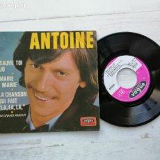 Discos de vinilo: ANTOINE (2) – SAUVE TOI, JO + 3 EP FRANCIA 1969 VG++/VG+. Lote 254411420