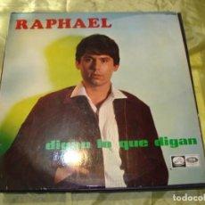 Discos de vinilo: RAPHAEL. DIGAN LO QUE DIGAN. LA VOZ DE SU AMO, 1967. (#). Lote 254419195