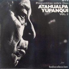 Discos de vinilo: ATAHUALPA YUPANKI PREGUNTITAS SOBRE DIOS. Lote 254429000