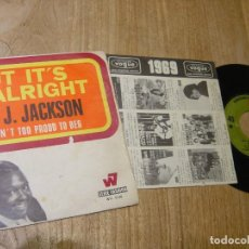 Discos de vinilo: J.J. JACKSON. -BUT IT'S ALRIGHT- PROBADO.. Lote 254447250