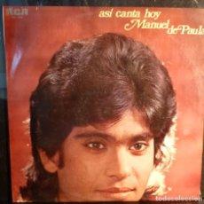 Discos de vinilo: MANUEL DE PAULA // ASI CANTA HOY MANUEL DE PAULA //1976 // (VG VG). LP. Lote 254478790
