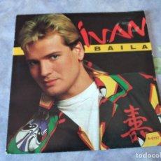 Discos de vinilo: IVAN. BAILA - MUJER DE HIELO. 1985. Lote 254481605