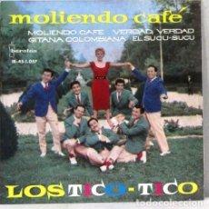 Discos de vinilo: LOS TICO TICO - MOLIENDO CAFE - SINGLE. Lote 254482270