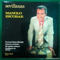 Discos de vinilo: MANOLO ESCOBAR - SEVILLANAS SI YO ME LLAMO MANOLO , AMORES ROCIEROS...EP BELTER RF-4887. Lote 254484595