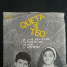 Discos de vinilo: QUETA & TEO - ES CORET DES COTXERET/ES CUCÚ DE L'AVI /ES POLLET/A CAÇAR TIGRES EDIGSA 1964. Lote 254522810