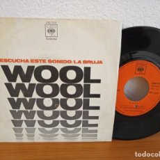 Discos de vinilo: WOOL - ESCUCHA ESTE SONIDO + LA BRUJA (THE WITCH) - CBS (1971). Lote 254525385