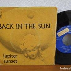 Discos de vinilo: JUPITER SUNSET - BACK IN THE SUN + BACK IN THE SUN (INSTRUM.) - EMI (1970) PROMOCIONAL. Lote 254527840