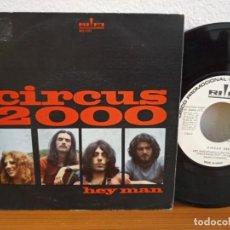Discos de vinilo: CIRCUS 2000 - HEY MAN (PARTES 1 Y 2) - RIFI RECORDS (1972) RARO ROCK PROGRESIVO ITALIANO - PROMO!. Lote 254536070