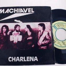 Discos de vinilo: MACHIAVEL-SINGLE CHARLENA. Lote 254543825