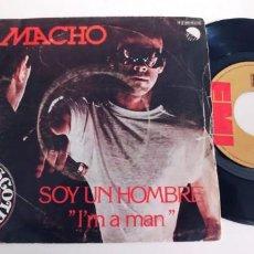 Discos de vinilo: MACHO-SINGLE SOY UN HOMBRE. Lote 254543955