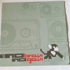 Discos de vinilo: NO BRAIN NO GAIN - NO BRAIN NO GAIN - 2006. Lote 254547165